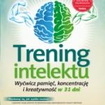 Trening intelektu. Wyćwicz pamięć, koncentrację i kreatywność w 31 dni