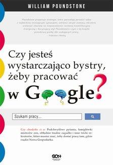 Czy jesteś wystarczająco bystry, żeby pracować w Google?